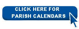 Click Here for Parish Calendars